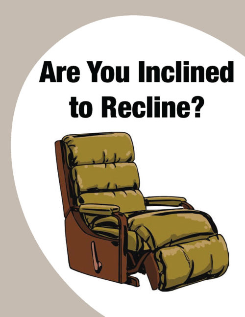 Are You Inclined to Recline?