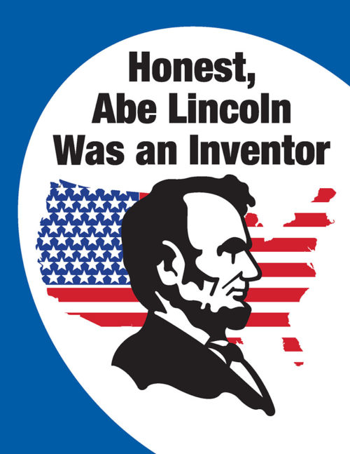 Honest, Abe Lincoln Was an Inventor
