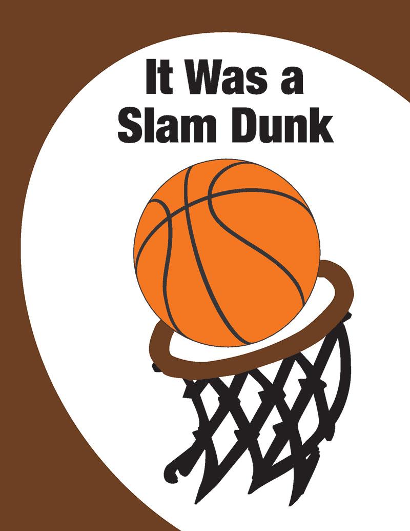 It Was a Slam Dunk