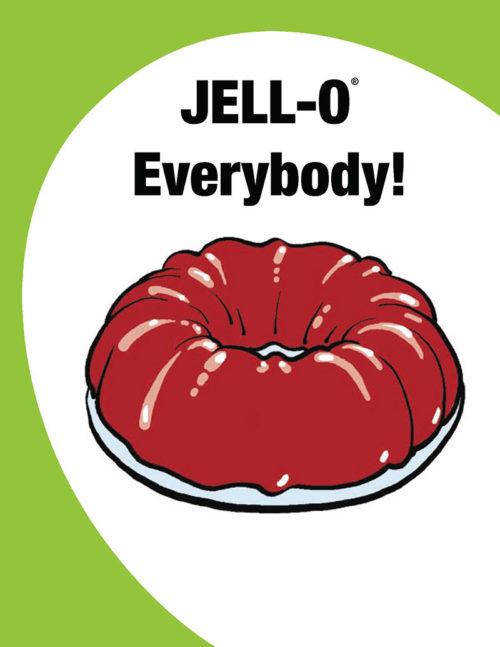 Jell-o Everybody!